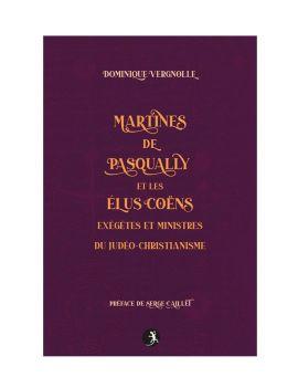 Martines de Pasqually et Les Élus Coëns exégètes et ministres du Judéo-Christianisme