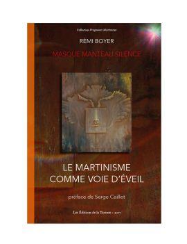 Le Martinisme comme voie d'éveil - Masque, Manteau, Silence