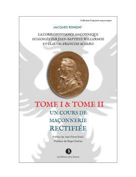 PACK - La correspondance maçonnique échangée par J.B. Willermoz et Cl.F. Achard TOME I & II - EXCLUSIVITÉ WEB