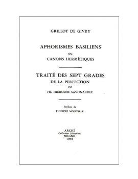 Aphorismes basiliens, suivi du Traité des 7 Grades de la Perfection