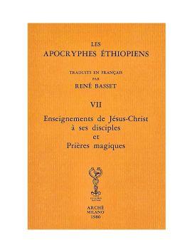 Apocryphes  Ethiopiens  VII : Enseignements de Jésus Christ à ses disciples et Prières magiques