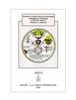 Aries - Symboles et mythes dans les mouvements initiatiques et ésotériques (XVIIe-XXe s.) : filiations et emprunts