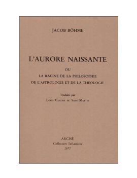 L'Aurore naissante ou la Racine de la Philosophie de l'Astrologie et de la Théologie.
