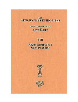 Apocryphes  Ethiopiens VIII : Les Règles attribuées à saint Pakhome