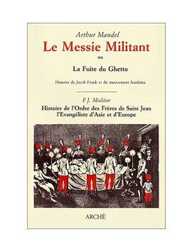 Le Messie Militant, ou la...