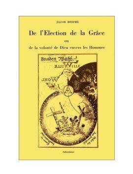 De l'élection de la Grâce ou de la volonté de Dieu envers les hommes