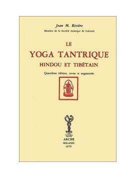 Le Yoga tantrique hindou et...