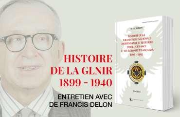 Francis Delon à propos de l'Histoire de la GLNIR