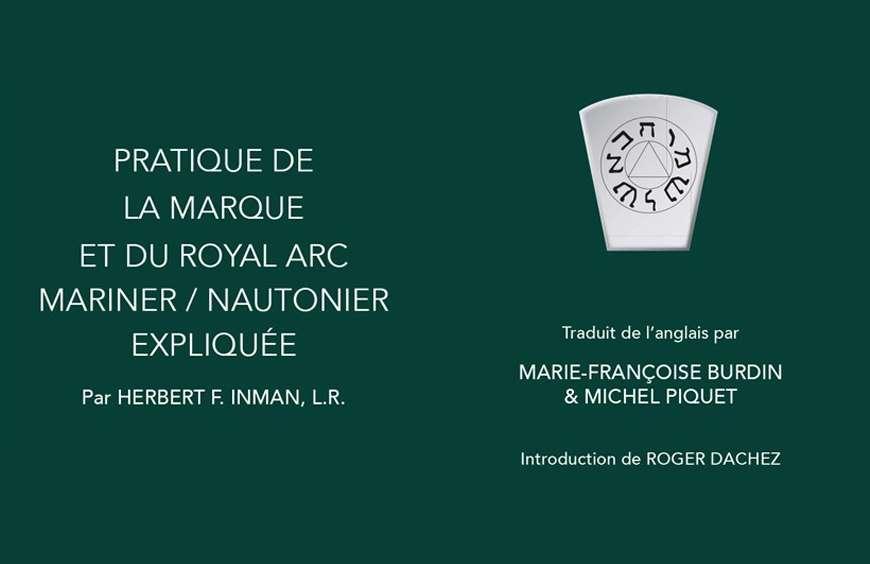Pratique de La Marque et du Royal Arc Mariner / Nautonnier expliquée