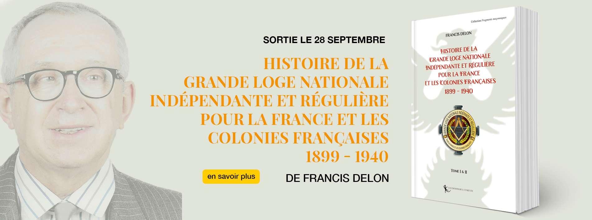 Histoire de la Grande Nationale Indépendante et Régulière pour la France et les Colonies Française